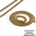 FASHION 3MM ROUND FRANCO  NECKLACE PREMIUM PLATING MADE IN KOREA
